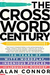 The Crossword Century: 100 Years of Witty Wordplay, Ingenious Puzzles, and Linguistic Mischief Paperback