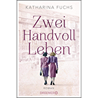 Zwei Handvoll Leben: Roman (German Edition)