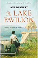 The Lake Pavilion: a sweeping historical novel set in British India of the 1930s and wartime England. Kindle Edition