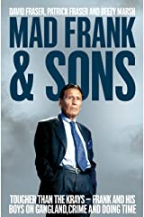 Mad Frank and Sons: Tougher than the Krays, Frank and his boys on gangland, crime and doing time Paperback