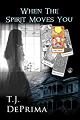 When The Spirit Moves You (When The Spirit... Book 1) (English Edition) Kindle Ausgabe