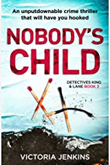 Nobody's Child: An unputdownable crime thriller that will have you hooked (Detectives King and Lane Book 3) Kindle Edition