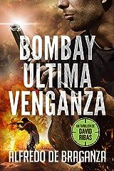 BOMBAY, ÚLTIMA VENGANZA: un thriller de David Ribas (David Ribas (Thrillers en español) nº 6) Versión Kindle