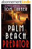 Palm Beach Predator (Charlie Crawford Palm Beach Mysteries Book 6) (English Edition)