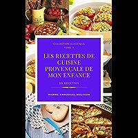 Les recettes de cuisine provençale de mon enfance (Collection classique t. 11)