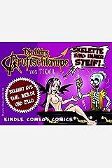 Die kleine Gruftschlampe - Skelette sind immer steif!: Sammelband 02 (Kleiner Gruftschlampen Sammelband 2) Kindle Ausgabe