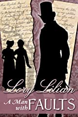 A Man With Faults: A Pride and Prejudice Variation Kindle Edition