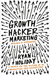 Growth Hacker Marketing: A Primer on the Future of PR, Marketing and Advertising Kindle Edition