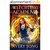 Witchling Academy: Semester Eight (Spell Traveler Chronicles Book 8) (English Edition)