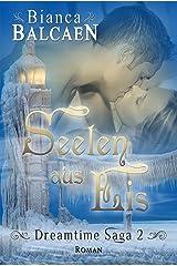 Seelen aus Eis (Dreamtime Saga 2) Kindle Ausgabe
