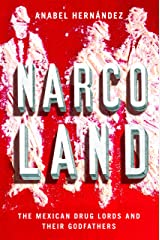 Narcoland: The Mexican Drug Lords and Their Godfathers (English Edition) Formato Kindle