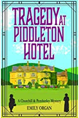 Tragedy at Piddleton Hotel (Churchill and Pemberley Series Book 1) Kindle Edition