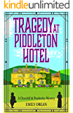 Tragedy at Piddleton Hotel (Churchill and Pemberley Series Book 1)