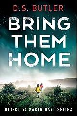 Bring Them Home (Detective Karen Hart Book 1) Kindle Edition