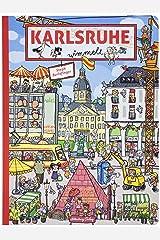 Karlsruhe wimmelt. Wimmelspaß total auf den Plätzen und Straßen der Fächerstadt. In dem liebevoll gestalteten Buch gibt es für Kinder, Eltern und Großeltern gleichermaßen viel zu entdecken. Gebundene Ausgabe