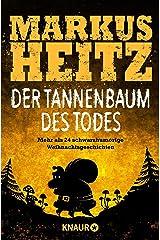 Der Tannenbaum des Todes: Mehr als 24 schwarzhumorige Weihnachtsgeschichten Taschenbuch