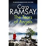 THE TEARS OF ANGELS an absolutely gripping Scottish crime thriller (Detectives Anderson and Costello Mystery Book 6) (English