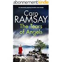 THE TEARS OF ANGELS an absolutely gripping Scottish crime thriller (Detectives Anderson and Costello Mystery Book 6…