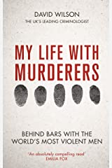 My Life with Murderers: Behind Bars with the World's Most Violent Men Hardcover