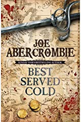 Best Served Cold: A First Law Novel (Set in the World of The First Law Book 1) Kindle Edition