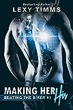 Making Her His: MC Biker Romance (Beating the Biker Series Book 1) (English Edition)