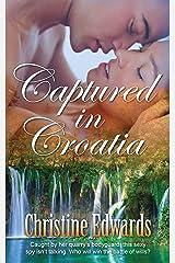 Captured in Croatia Kindle Edition