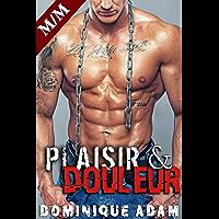 Plaisir et Douleur GAY: Soumission Entre Hommes: (Nouvelle Érotique MM, Soumission, Tabou, Gay M/M)