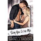 Say You Love Me (Southport Liebesgeschichten 2) (German Edition)