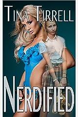 Nerdified: (a Geekily Gratifying Nerdist / Geek Transformation Story) (Nerds Rule the School Book 1) (English Edition) Format Kindle