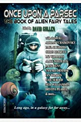Once Upon a Parsec: The Book of Alien Fairy Tales Kindle Edition