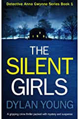 The Silent Girls: A gripping crime thriller packed with mystery and suspense (Detective Anna Gwynne Crime Series Book 1) Kindle Edition