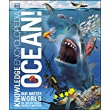 Knowledge Encyclopedia Ocean!: Our Watery World As You've Never Seen It Before (Knowledge Encyclopedias)