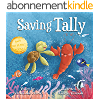 Saving Tally: An Adventure into the Great Pacific Plastic Patch (Save The Planet Books) (English Edition)