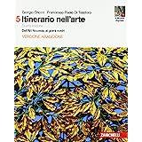 Itinerario nell'arte. Per le Scuole superiori. Con e-book: Museo digitale. Dall'art Nouveau ai giorni nostri (Vol. 5)