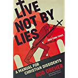 Live Not by Lies: A Manual for Christian Dissidents (English Edition)