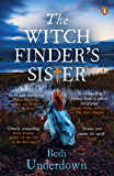 The Witchfinder's  Sister: The captivating Richard & Judy Book Club historical thriller 2018 (English Edition)