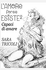 Capaci di Amare - L'Amore forse Esiste 2 - Formato Kindle
