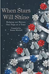 When Stars Will Shine: Helping Our Heroes One Page At A Time Kindle Edition