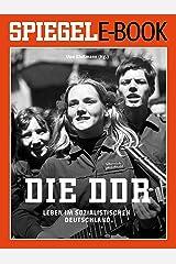 Die DDR - Leben im sozialistischen Deutschland: Ein SPIEGEL E-Book Geschichte Kindle Ausgabe