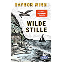 Wilde Stille: von der Autorin des Bestsellers »Der Salzpfad« (DuMont Welt - Menschen - Reisen E-Book)