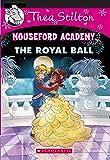 Thea Stilton Mouseford Academy#16 The Royal Ball