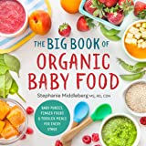 Big Book of Organic Baby Food: Baby Purées, Finger Foods, and Toddler Meals for Every Stage (Organic Foods for Baby and Toddl