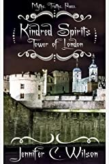Kindred Spirits: Tower of London Kindle Edition