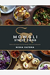 Mowgli Street Food: Stories and recipes from the Mowgli Street Food restaurants Hardcover