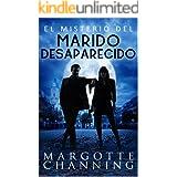 EL MISTERIO DEL MARIDO DESAPARECIDO: Aventura, misterio y romance con el inspector Germán Cortés (Los Misterios de Channing n