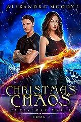 Christmas Chaos (Christmas Magic Book 2) Kindle Edition