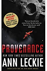 Provenance: A new novel set in the world of the Hugo, Nebula and Arthur C. Clarke Award-Winning ANCILLARY JUSTICE Kindle Edition