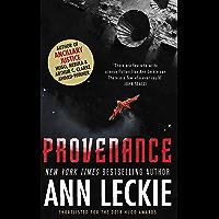 Provenance: A new novel set in the world of the Hugo, Nebula and Arthur C. Clarke Award-Winning ANCILLARY JUSTICE…