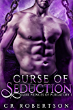 Curse of Seduction (Dark Princes of Purgatory Book 1)