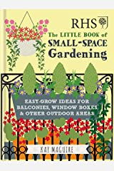 RHS Little Book of Small-Space Gardening: Easy-grow Ideas for Balconies, Window Boxes & Other Outdoor Areas (Rhs Little Books) Kindle Edition